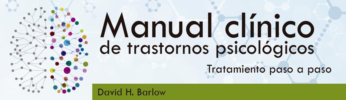 Novedad en psicología. Manual clínico de trastornos psicológicos de David Barlow. click para conocer más detalles