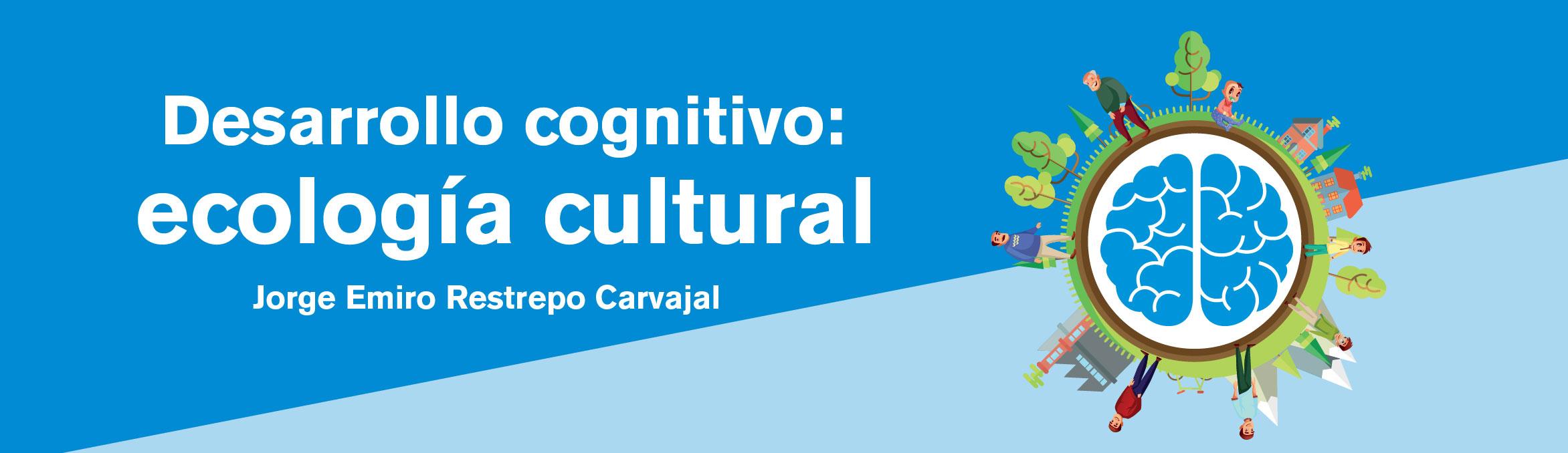 Novedad. Desarrollo cognitivo Ecología cultural