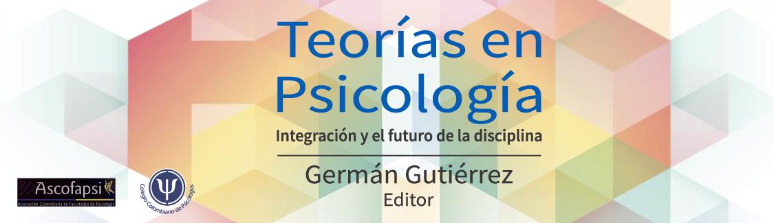 Teorías en Psicología Integración y el futuro de la disciplina