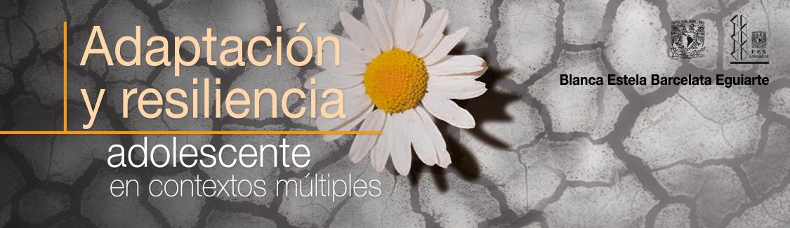 Novedad en psicología. Adaptación y resiliencia adolescente en contextos múltiples de Blanca Estela Barcelata. click para conocer más detalles