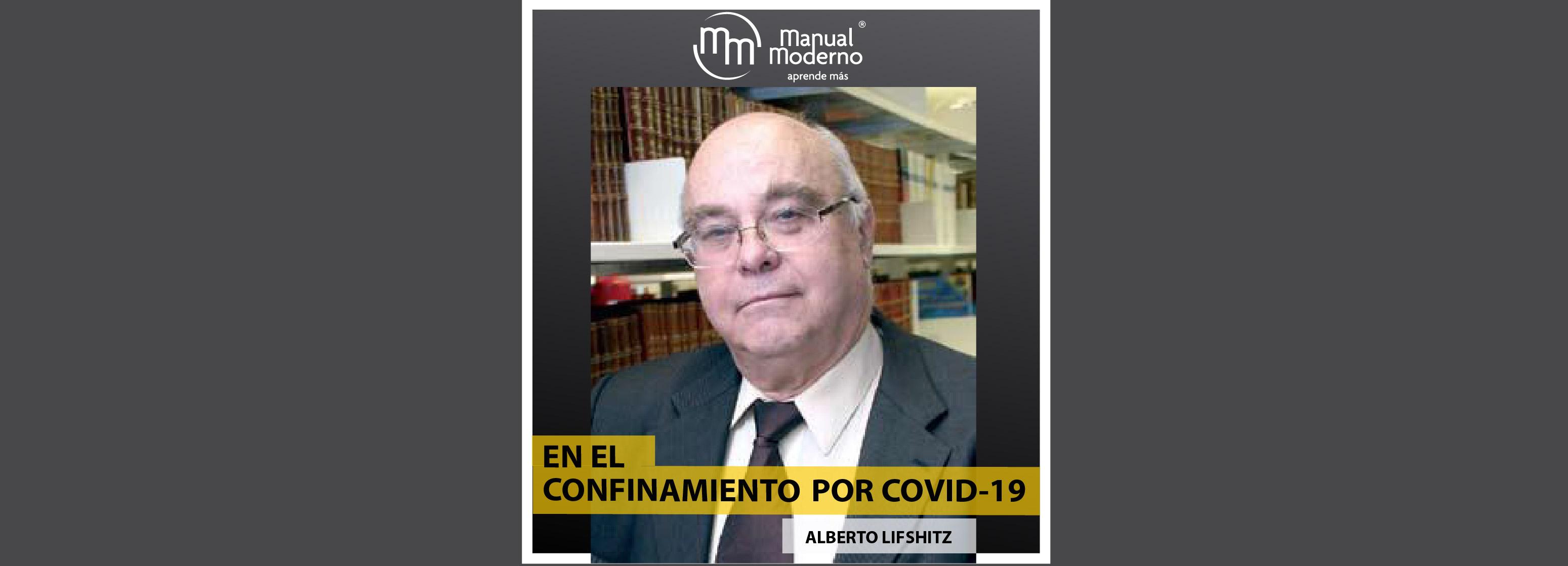 En el confinamiento por COVID-19. Alberto Lifshitz