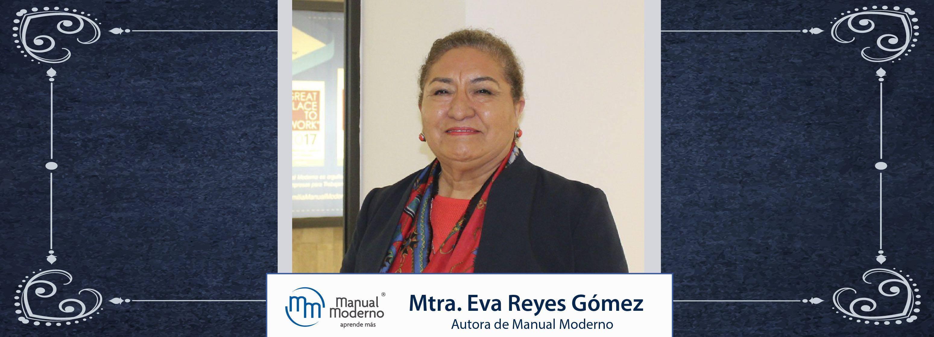Nuestros Autores. Mtra. Eva Reyes Gómez