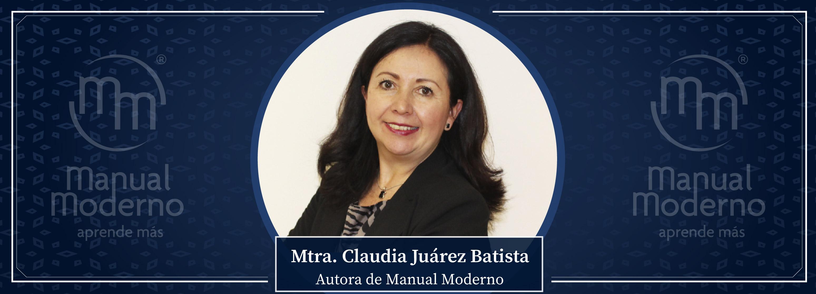 Nuestros Autores. Mtra. Claudia Juárez Batista