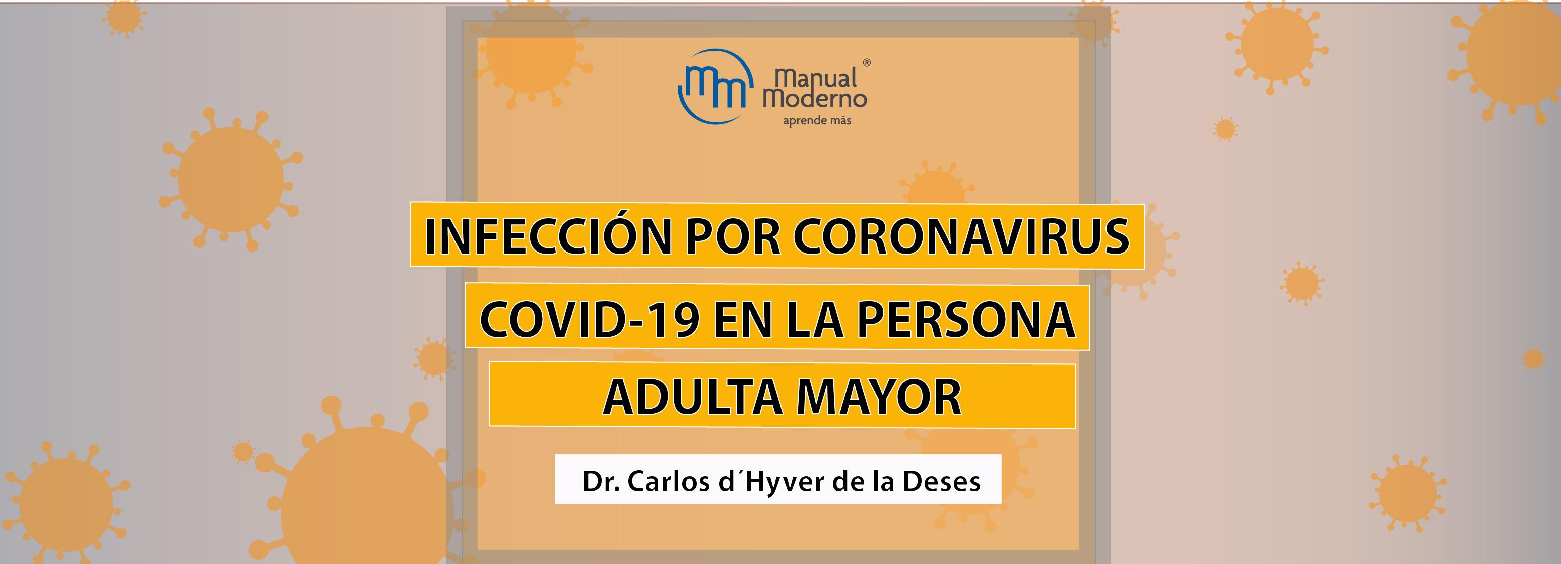 INFECCIÓN POR CORONAVIRUS COVID-19 EN LA PERSONA ADULTA MAYOR
