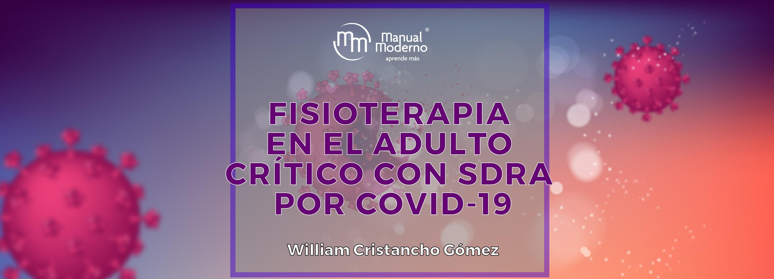 FISIOTERAPIA EN EL ADULTO CRÍTICO CON SDRA POR COVID-19FISIOTERAPIA EN EL ADULTO CRÍTICO CON SDRA POR COVID-19