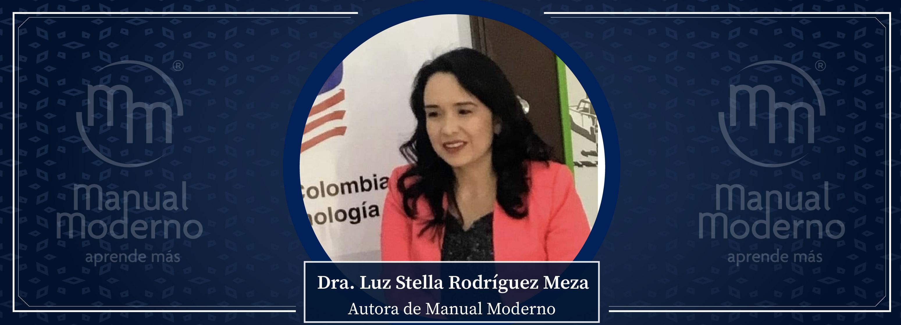 Nuestros Autores. Dra. Luz Stella Rodríguez Meza