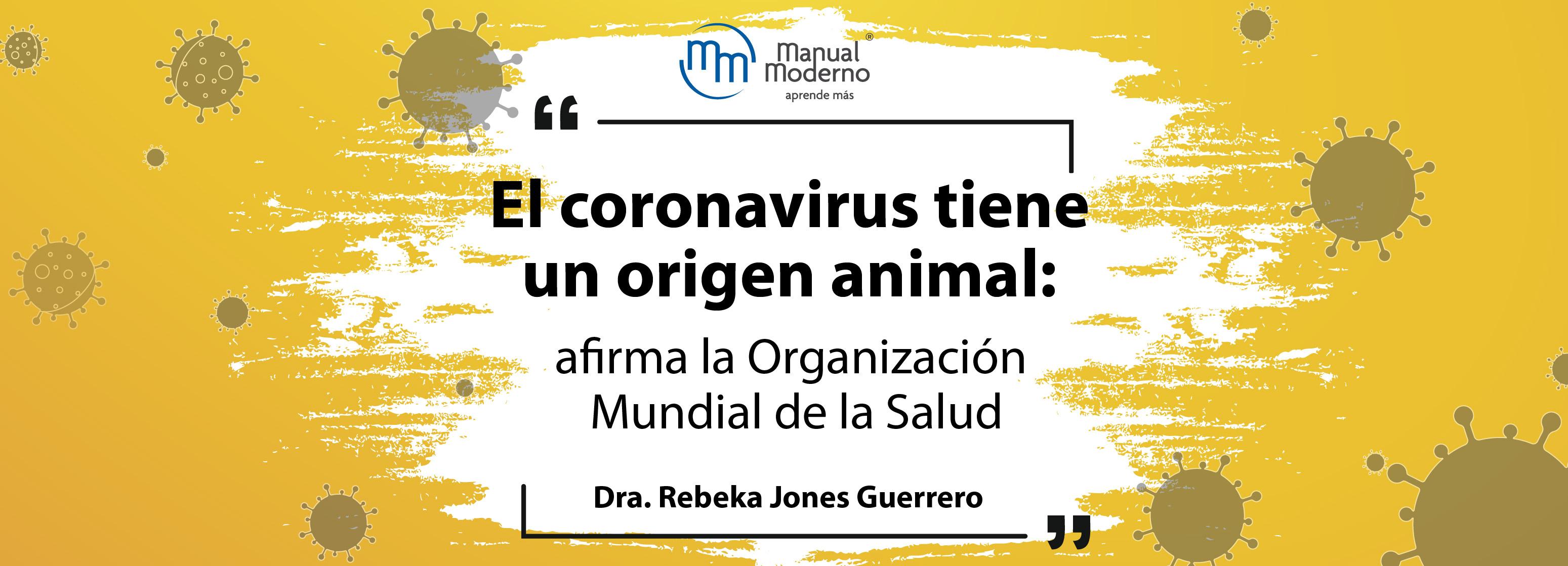 El coronavirus tiene un origen animal: afirma la Organización Mundial de la Salud