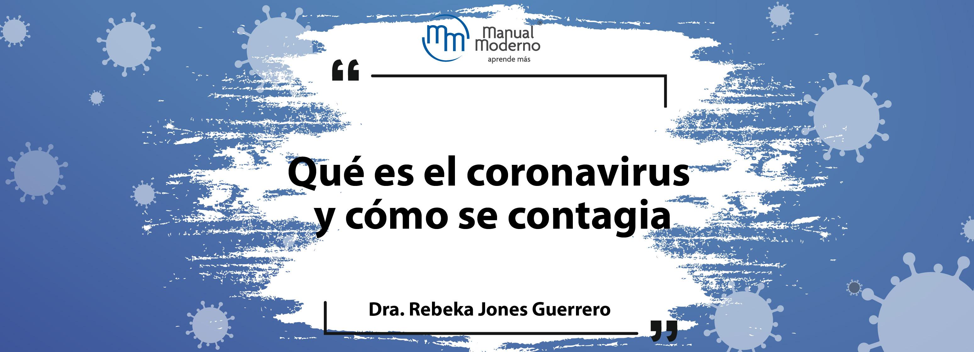 Qué es el coronavirus y cómo se contagia