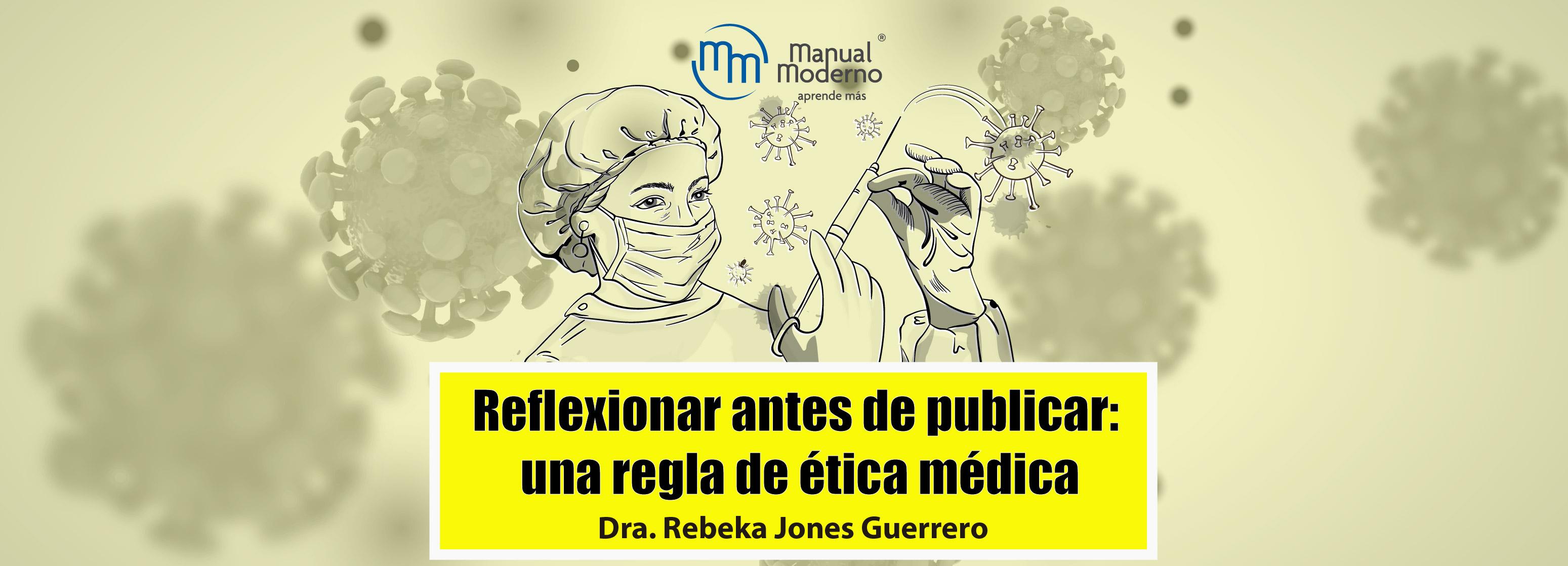 Reflexionar antes de publicar: una regla de ética médica