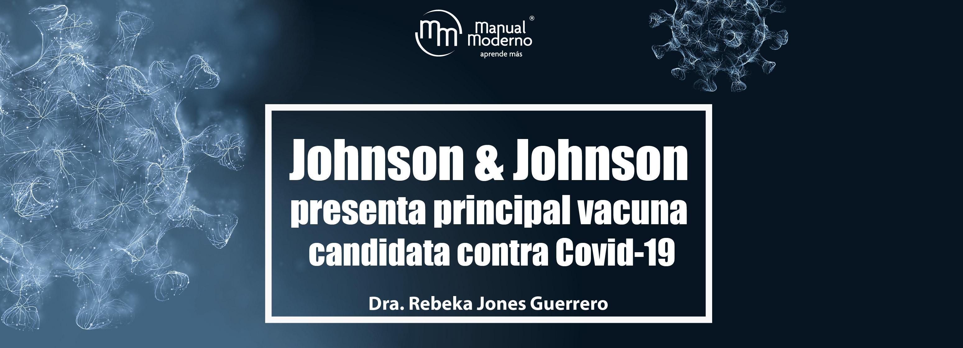 Johnson & Johnson presenta principal vacuna candidata contra Covid-19
