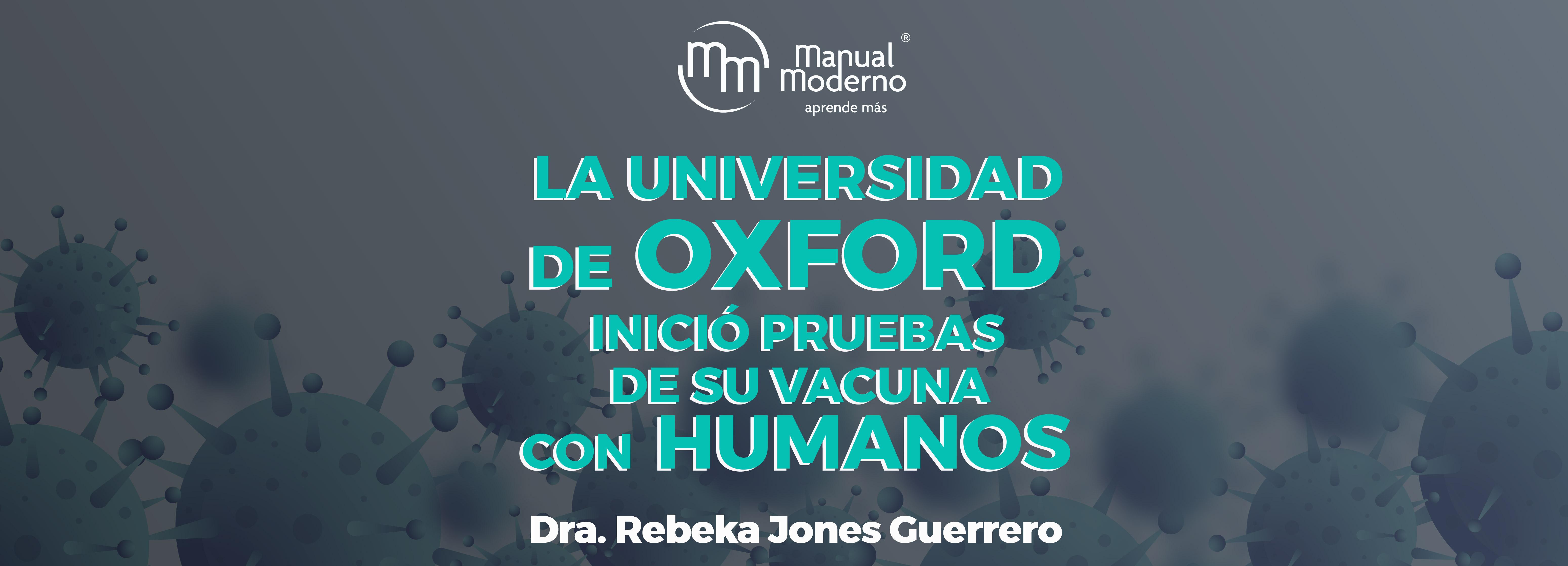 LA UNIVERSIDAD DE OXFORD INICIÓ PRUEBAS DE SU VACUNA CON HUMANOS